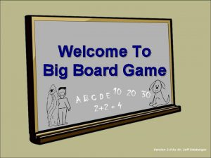 Welcome To Big Board Game NEXT NEXT NEXT