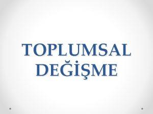 TOPLUMSAL DEME TOPLUMSAL DEME Toplumsal deime toplumsal ilikilerde