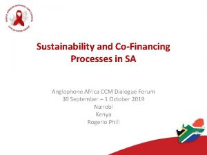 Sustainability and CoFinancing Processes in SA Anglophone Africa