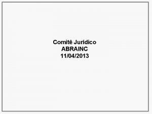 Comit Jurdico ABRAINC 11042013 Pauta ABRAINC formalizao Comit