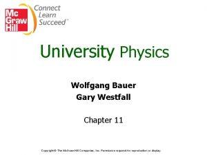 University Physics Wolfgang Bauer Gary Westfall Chapter 11