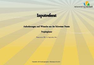 Inputreferat Anforderungen und Wnsche aus der Schweizer Praxis