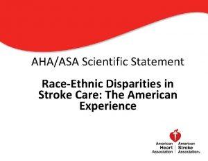AHAASA Scientific Statement RaceEthnic Disparities in Stroke Care
