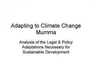 Adapting to Climate Change Mumma Analysis of the