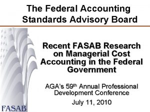 The Federal Accounting Standards Advisory Board Recent FASAB