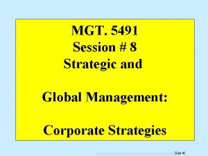 MGT 5491 Session 8 Strategic and Global Management