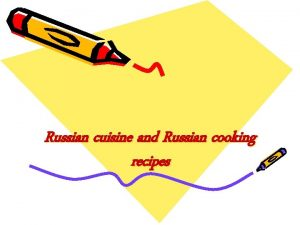 Russian cuisine and Russian cooking recipes Russian cuisine