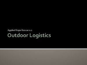 Applied Rope Rescue 0 1 Outdoor Logistics Outdoor
