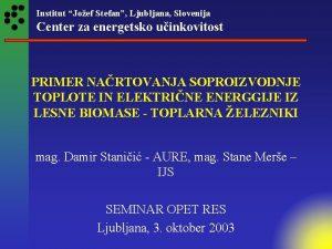 Institut Joef Stefan Ljubljana Slovenija Center za energetsko