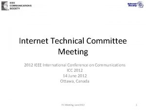 Internet Technical Committee Meeting 2012 IEEE International Conference