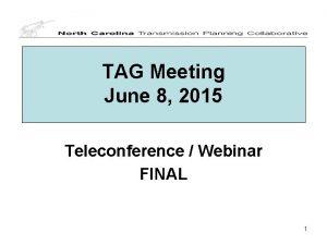 TAG Meeting June 8 2015 Teleconference Webinar FINAL