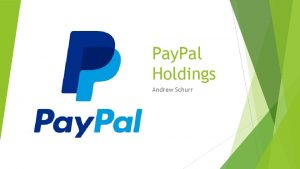 Pay Pal Holdings Andrew Schurr Background Pay Pal