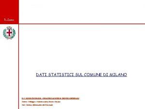 Milano DATI STATISTICI SUL COMUNE DI MILANO D