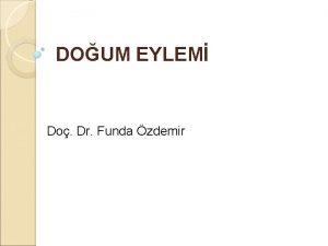 DOUM EYLEM Do Dr Funda zdemir DOUM EYLEM