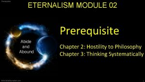 Prerequisite ETERNALISM MODULE 02 Prerequisite Abide and Abound
