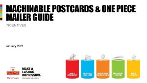 MACHINABLE POSTCARDS ONE PIECE MAILER GUIDE INCENTIVES January
