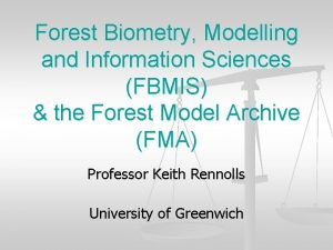 Forest Biometry Modelling and Information Sciences FBMIS the