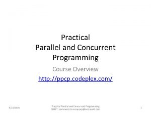 Practical Parallel and Concurrent Programming Course Overview http