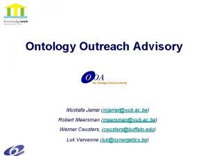 Ontology Outreach Advisory O OA The Ontology Outreach