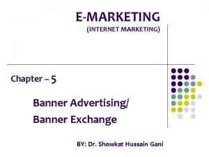 EMARKETING INTERNET MARKETING Chapter 5 Banner Advertising Banner