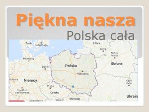 Pikna nasza Polska caa Polska jest Pastwem lecym
