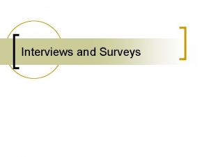 Interviews and Surveys Interviews Steinar Kvale Svend Brinkmann