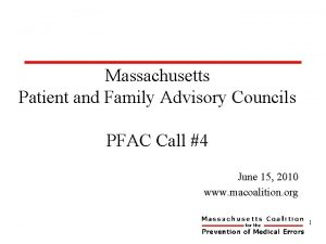 Massachusetts Patient and Family Advisory Councils PFAC Call