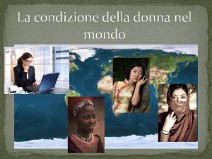 La condizione della donna nel mondo La donna
