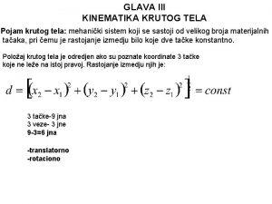 GLAVA III KINEMATIKA KRUTOG TELA Pojam krutog tela