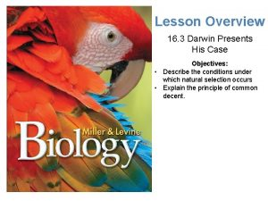 Lesson Overview Darwin Presents His Case Lesson Overview