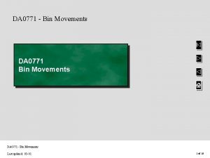 DA 0771 Bin Movements Last updated 03 01