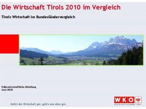Die Wirtschaft Tirols 2010 im Vergleich Tirols Wirtschaft