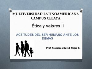 MULTIVERSIDAD LATINOAMERICANA CAMPUS CELAYA tica y valores II