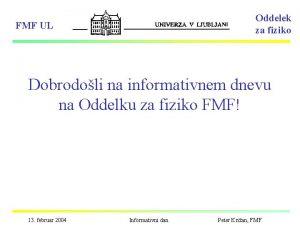 Oddelek za fiziko FMF UL Dobrodoli na informativnem
