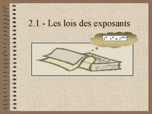 2 1 Les lois des exposants Rflchissons aux
