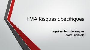 FMA Risques Spcifiques La prvention des risques professionnels