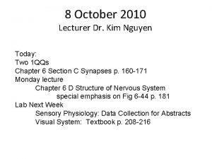 8 October 2010 Lecturer Dr Kim Nguyen Today