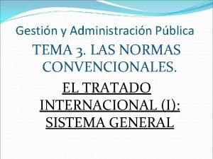 Gestin y Administracin Pblica TEMA 3 LAS NORMAS