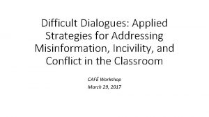 Difficult Dialogues Applied Strategies for Addressing Misinformation Incivility