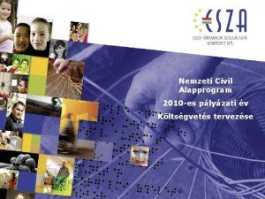 Nemzeti Civil Alapprogram 2010 es plyzati v Kltsgvets