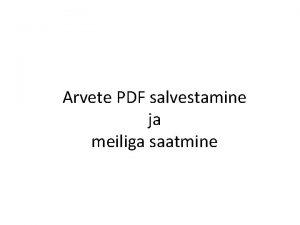 Arvete PDF salvestamine ja meiliga saatmine PDF salvestamine