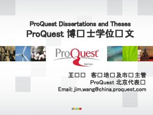 Pro Quest Dissertations and Theses Pro Quest Pro