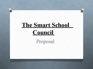 The Smart School Council Proposal The Smart School