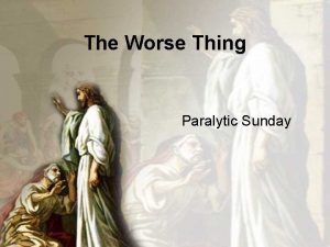 The Worse Thing Paralytic Sunday The Worse Thing