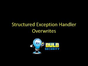 Structured Exception Handler Overwrites Structured Exception Handlers SEH
