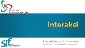 interaksi Interaksi Manusia Komputer Marcello Singadji marcello singadjiupj