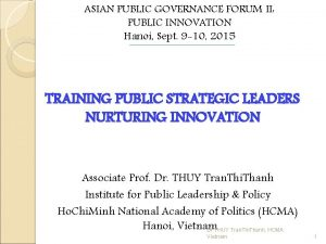 ASIAN PUBLIC GOVERNANCE FORUM II PUBLIC INNOVATION Hanoi