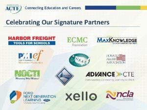 Celebrating Our Signature Partners Corporate Members Affiliate Members