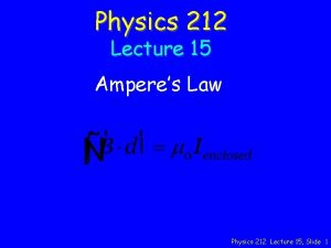 Physics 212 Lecture 15 Amperes Law Physics 212