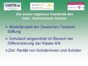 Die Junior Ingenieur Akademie des Inda Gymnasiums Aachen